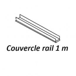 COUVERCLE RAIL 1M POUR RAIL...